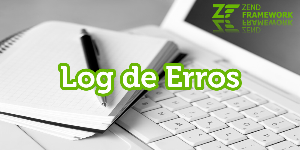Log de Erros - Zend Framework 1